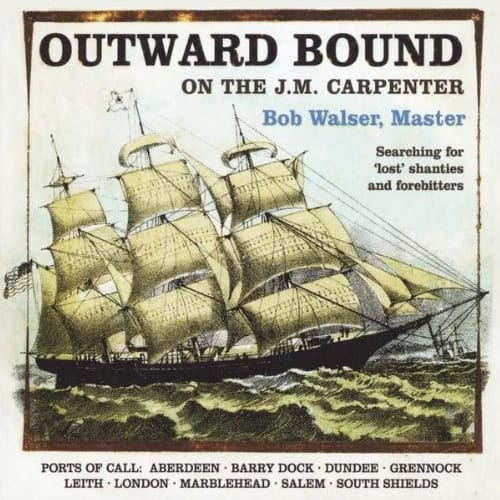 Outward Bound on the J. M. Carpenter by Bob Walser CD cover