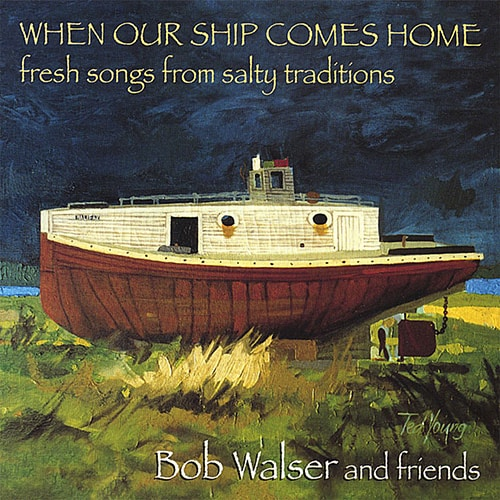When Our Ship Comes Home by Bob Walser cd cover
